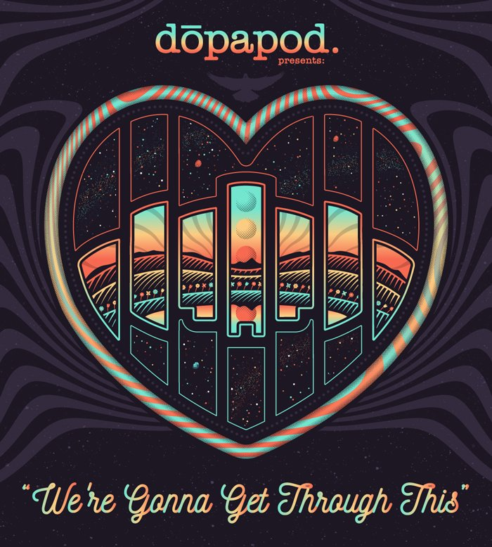 DOPAPOD - WE'RE GONNA GET THROUGH THIS